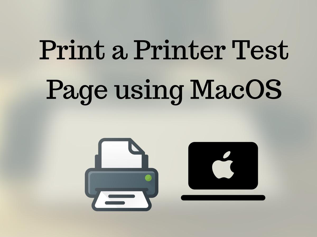 Print a Printer Test Page using MacOS